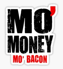 MO' MONEY MO' BACON Sticker