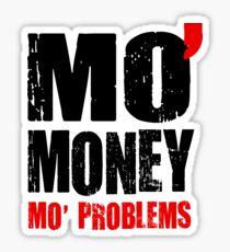 MO' MONEY MO' PROBLEMS Sticker