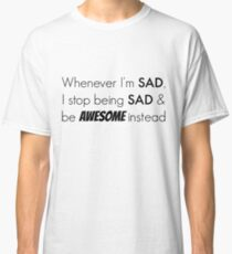 Sad/Awesome (black text) Classic T-Shirt