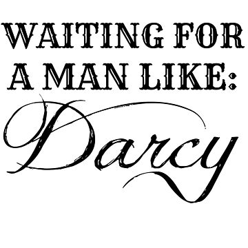 Waiting for a Man Like: Darcy by nwnerd