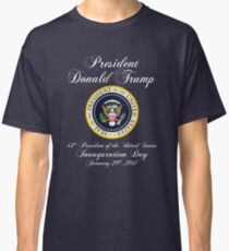 President Donald J. Trump Inauguration Day 2017 Classic T-Shirt
