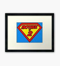 Supermom Mother of 2 Framed Print