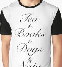 Tea & Books & Dogs & Naps Graphic T-Shirt