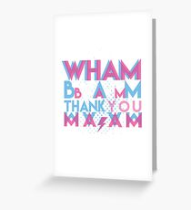 Wham Bam, Thank You Ma'am Greeting Card