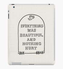 Slaughterhouse Five –Everything Was Beautiful and Nothing Hurt iPad Case/Skin