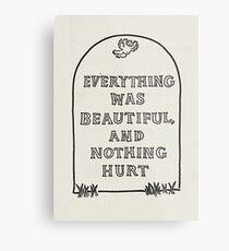 Slaughterhouse Five – Everything Was Beautiful and Nothing Hurt Metal Print