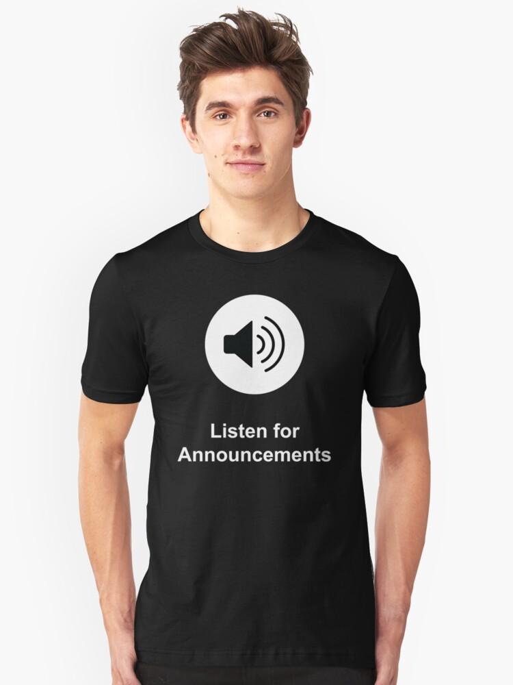 Listen for Announcements Unisex T-Shirt Front