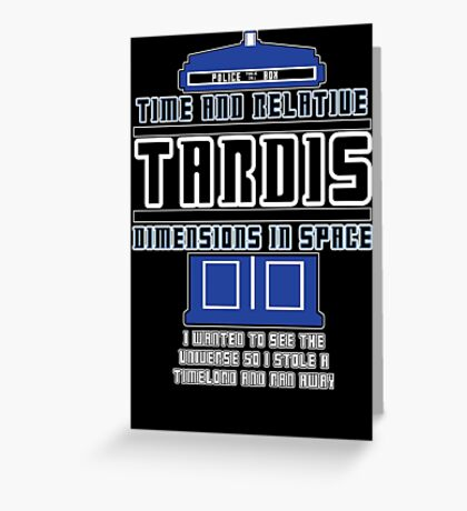 """""""The Tardis who stole a Timelord"""" Greeting Card"""