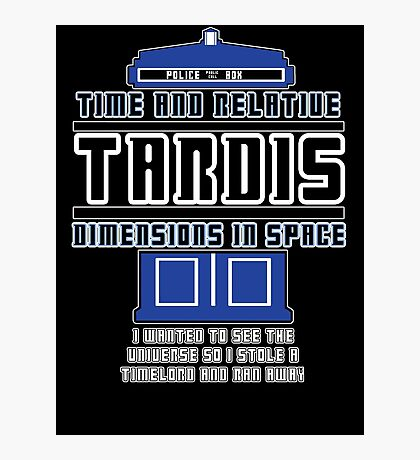 """""""The Tardis who stole a Timelord"""" Photographic Print"""