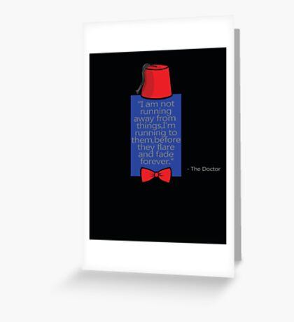 """""""To Quote The Doctor"""" Greeting Card"""