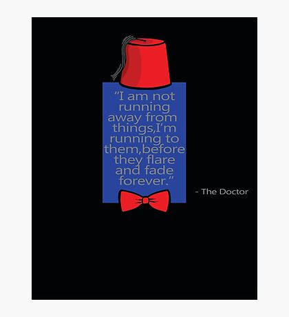 """""""To Quote The Doctor"""" Photographic Print"""