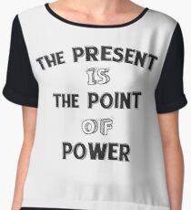 Spiritual Tees: The Present (Quote) Women's Chiffon Top