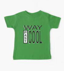 Way Past COOL! Baby Tee