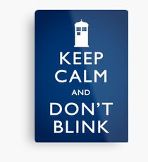 Keep Calm and Don't Blink - Poster Metal Print