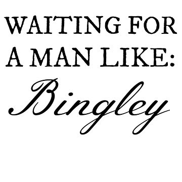 Waiting for a Man Like: Bingley by nwnerd