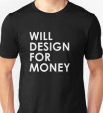 Will Design For Money Unisex T-Shirt
