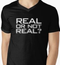 Real or Not Real? Mens V-Neck T-Shirt