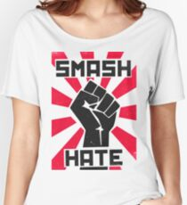 Smash Hate Women's Relaxed Fit T-Shirt