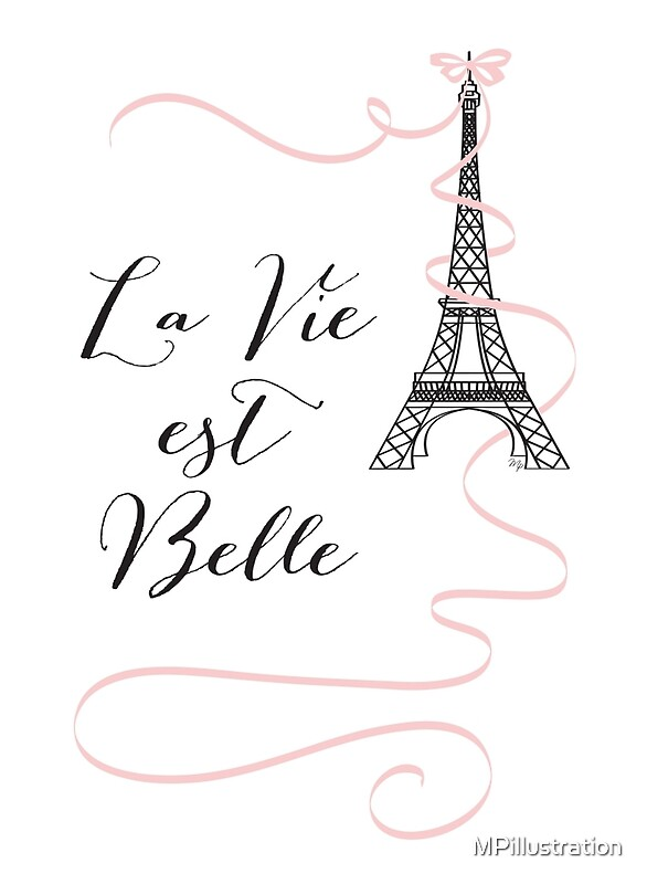 Quot La Vie Est Belle Paris Quote Quot By Mpillustration Redbubble