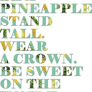 Be the Pineapple by simplytextual