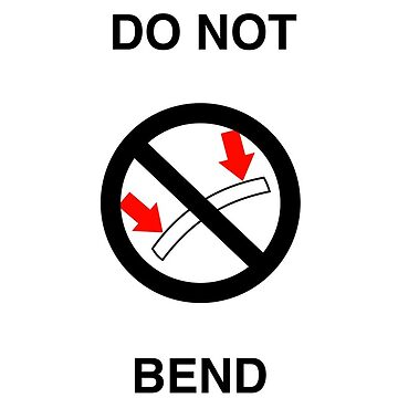 Do Not Bend by madpilot