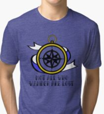 Not All Who Wander Are Lost - Compass Tri-blend T-Shirt