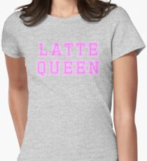 Latte queen T-shirt. Limited edition design! Womens Fitted T-Shirt