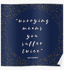 """""""Worrying Means You Suffer Twice"""" Poster"""