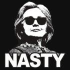 Hillary Clinton Nasty Woman by shaggylocks