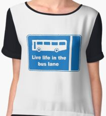 Live Life In The Bus Lane Chiffon Top