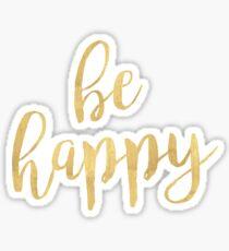 Be Happy | Golden Quote Sticker