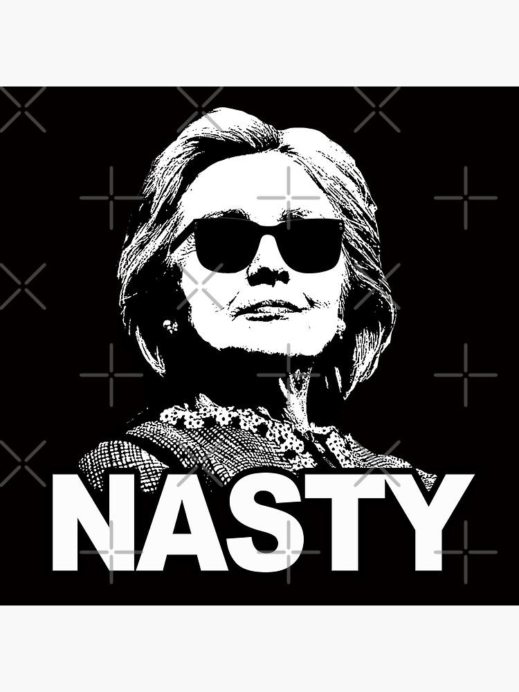 Hillary Clinton - Nasty Woman by shaggylocks