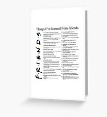 THINGS I'VE LEARNED FROM FRIENDS Greeting Card