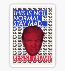 This is Not Normal. Stay Mad. Sticker