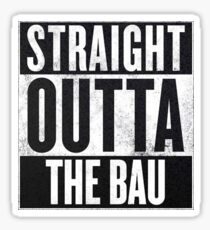 Straight Outta The BAU Sticker