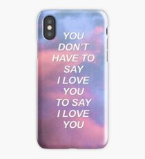 You don't have to say I love you Troye {SAD LYRICS} iPhone Case