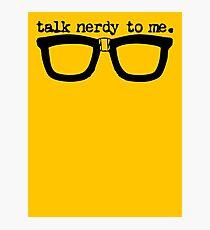 Talk Nerdy To Me Photographic Print