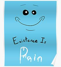 Existence is Pain to a Meeseeks Poster