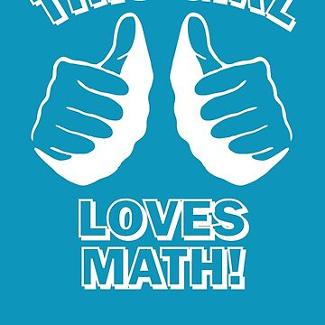 This Girl Loves Math by popculture