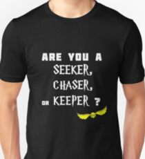 What is your position? Seeker Chaser or Keeper T-Shirt
