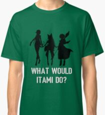 What Would Itami Do? Classic T-Shirt