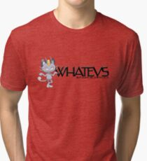 Whatevs But Leave Me-owth of It Tri-blend T-Shirt