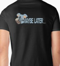 Maybe Later... T-Shirt