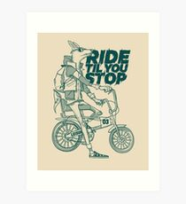 Ride or Don't Art Print