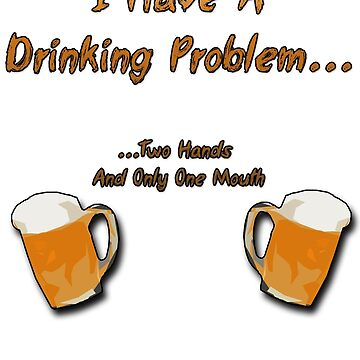 1st World Beer Drinking Problems by JD22