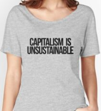 Capitalism is Unsustainable Women's Relaxed Fit T-Shirt