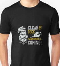 Clear the Deck, Cannonball Coming! T-Shirt