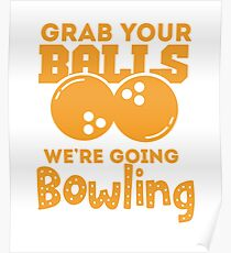 Grab Your Balls - Bowling Poster