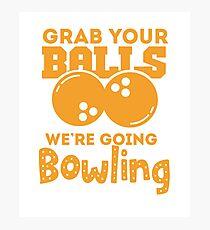 Grab Your Balls - Bowling Photographic Print