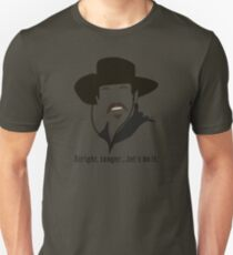 Tombstone: Alright, lunger. T-Shirt